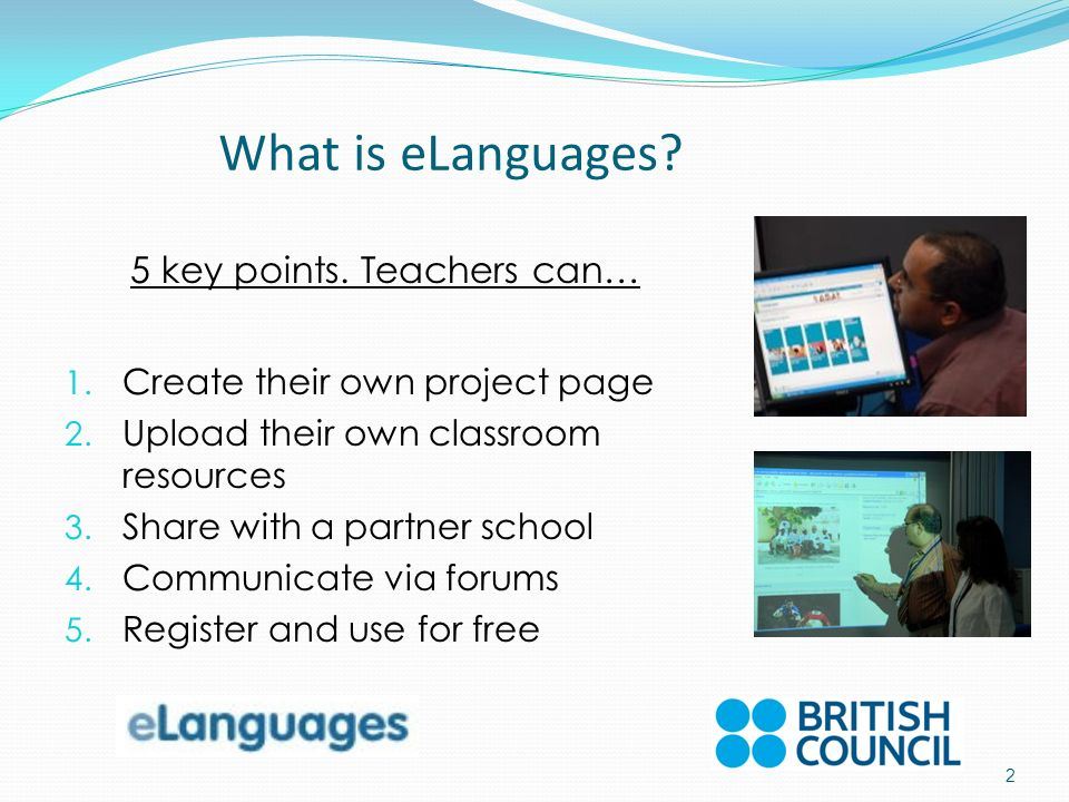 What is eLanguages. 5 key points. Teachers can… 1.