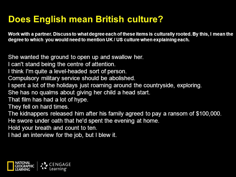 Does English mean British culture. Work with a partner.