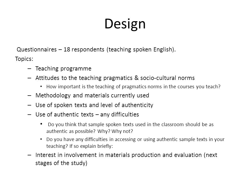 Design Questionnaires – 18 respondents (teaching spoken English).