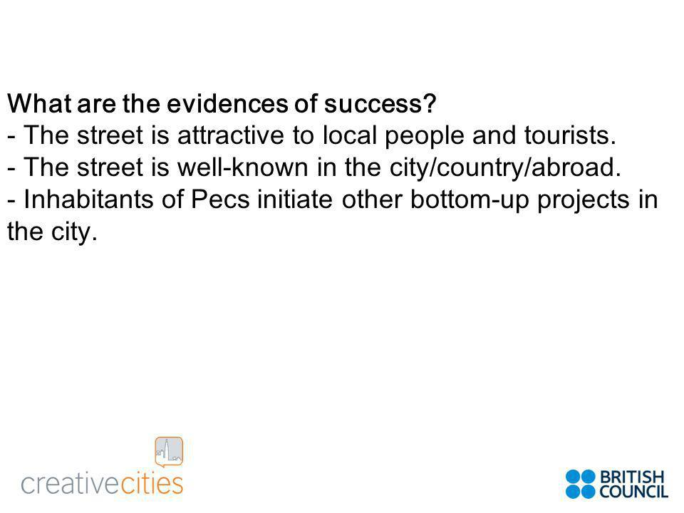What are the evidences of success. - The street is attractive to local people and tourists.