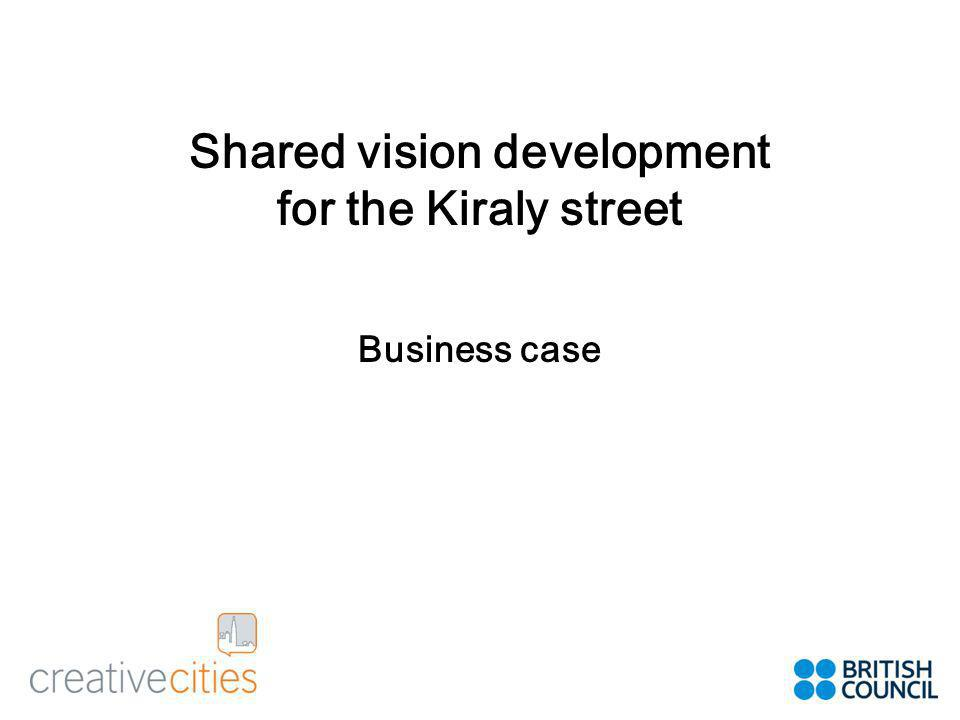 Shared vision development for the Kiraly street Business case