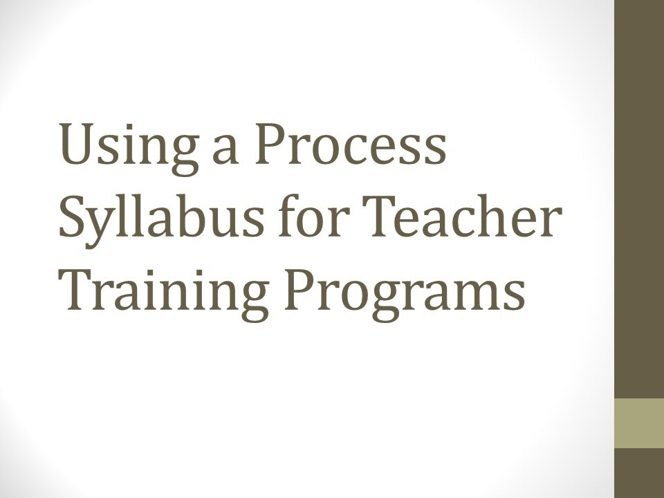 Using a Process Syllabus for Teacher Training Programs