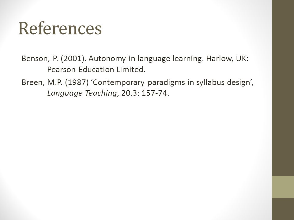 References Benson, P. (2001). Autonomy in language learning.