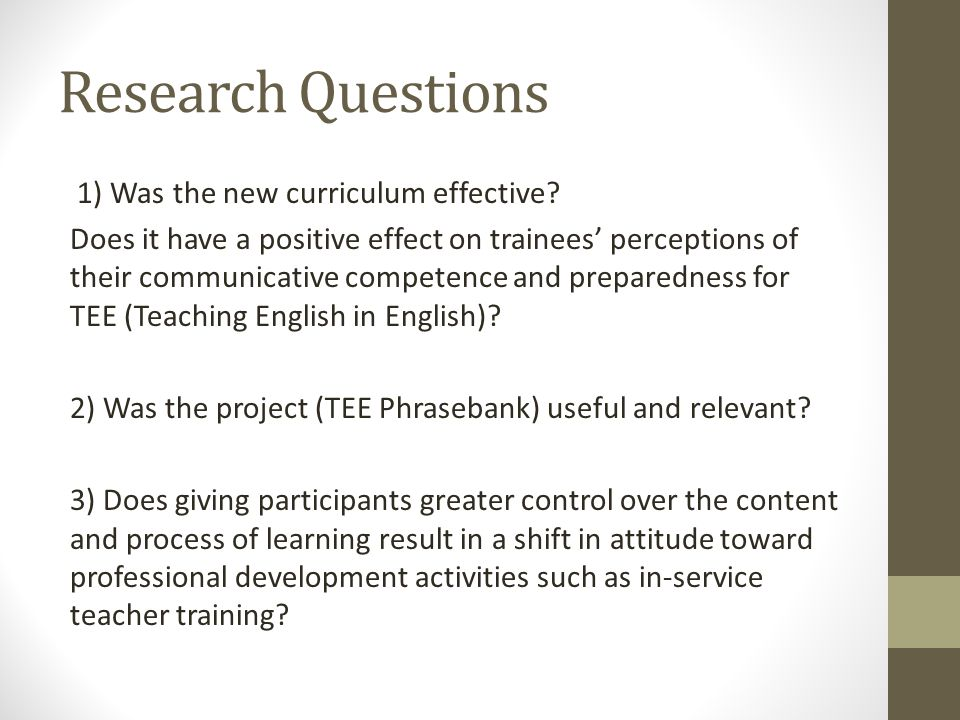 Research Questions 1) Was the new curriculum effective.