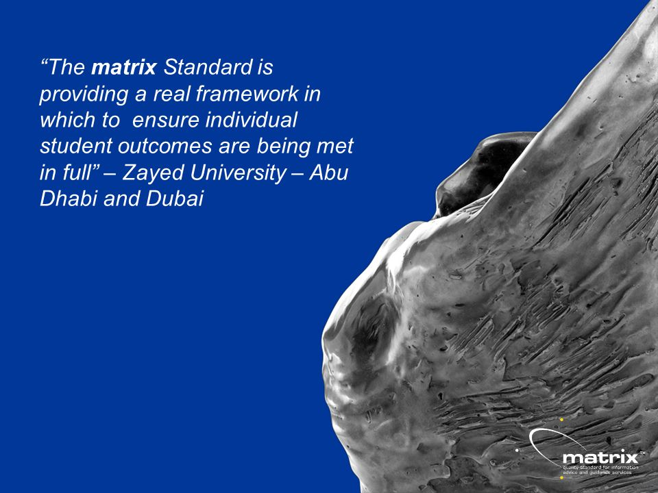 The matrix Standard is providing a real framework in which to ensure individual student outcomes are being met in full – Zayed University – Abu Dhabi and Dubai