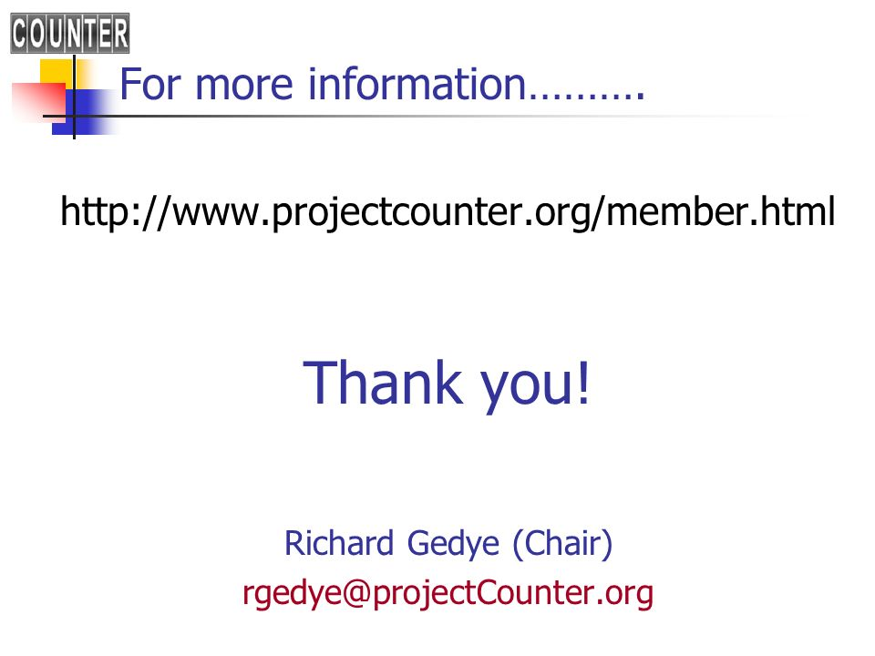 For more information………. http://www.projectcounter.org/member.html Thank you.