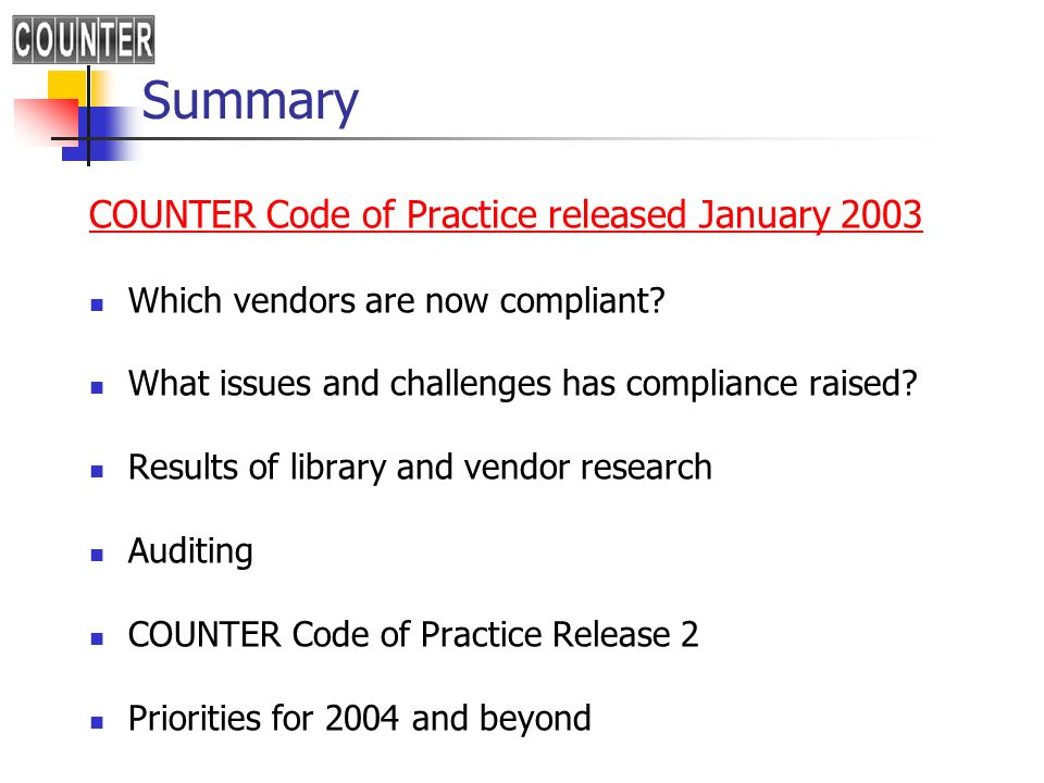 Summary COUNTER Code of Practice released January 2003 Which vendors are now compliant.