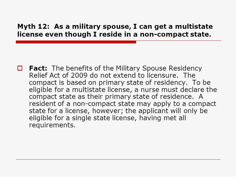 Myth 12: As a military spouse, I can get a multistate license even though I reside in a non-compact state.