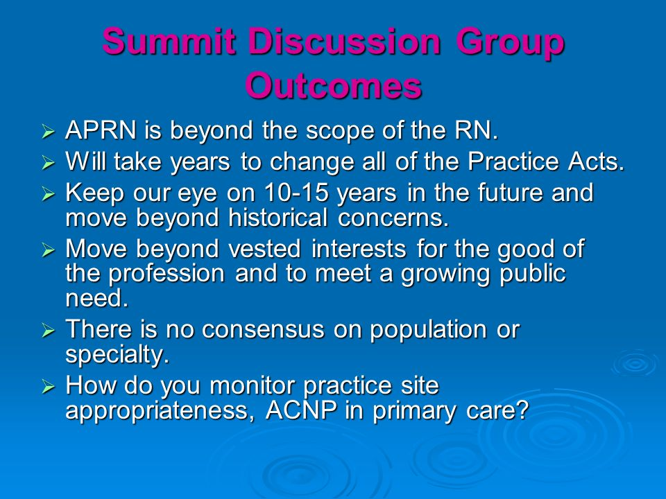 Summit Discussion Group Outcomes APRN is beyond the scope of the RN.