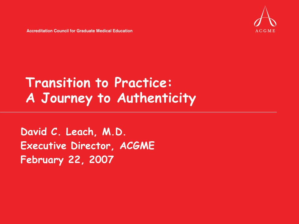 Transition to Practice: A Journey to Authenticity David C.