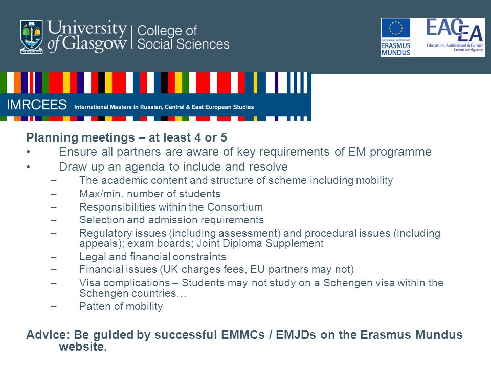 Planning meetings – at least 4 or 5 Ensure all partners are aware of key requirements of EM programme Draw up an agenda to include and resolve –The academic content and structure of scheme including mobility –Max/min.