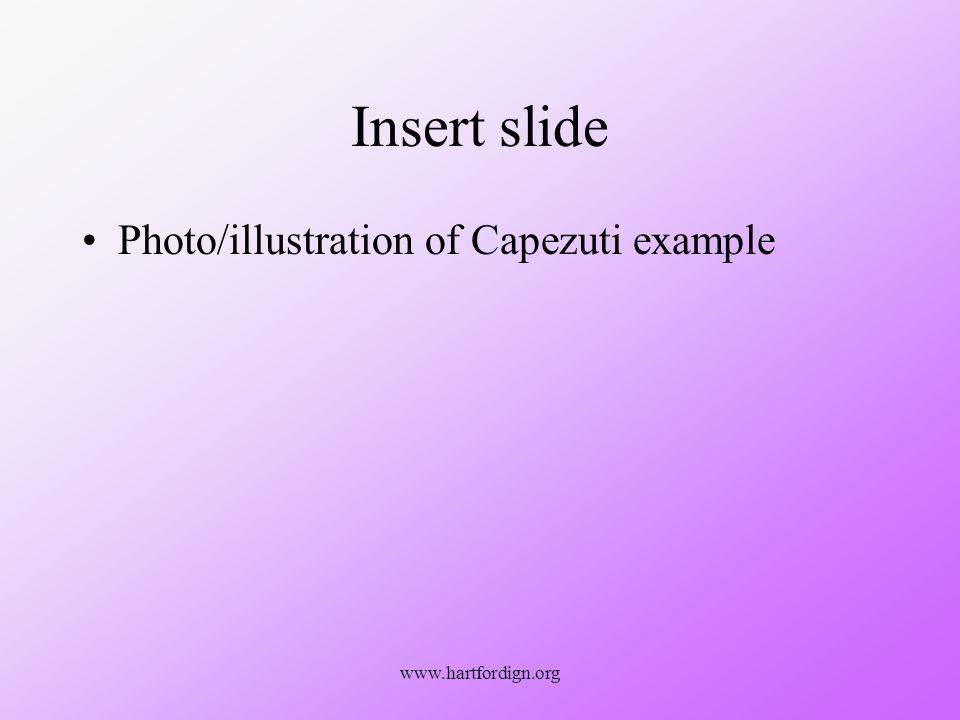 www.hartfordign.org Insert slide Photo/illustration of Capezuti example