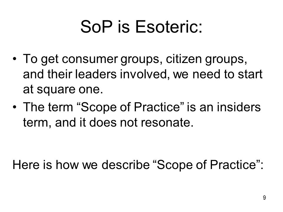 SoP is Esoteric: To get consumer groups, citizen groups, and their leaders involved, we need to start at square one.