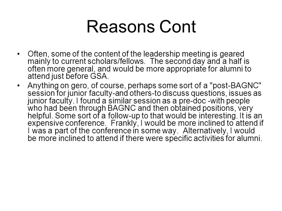 Reasons Cont Often, some of the content of the leadership meeting is geared mainly to current scholars/fellows.