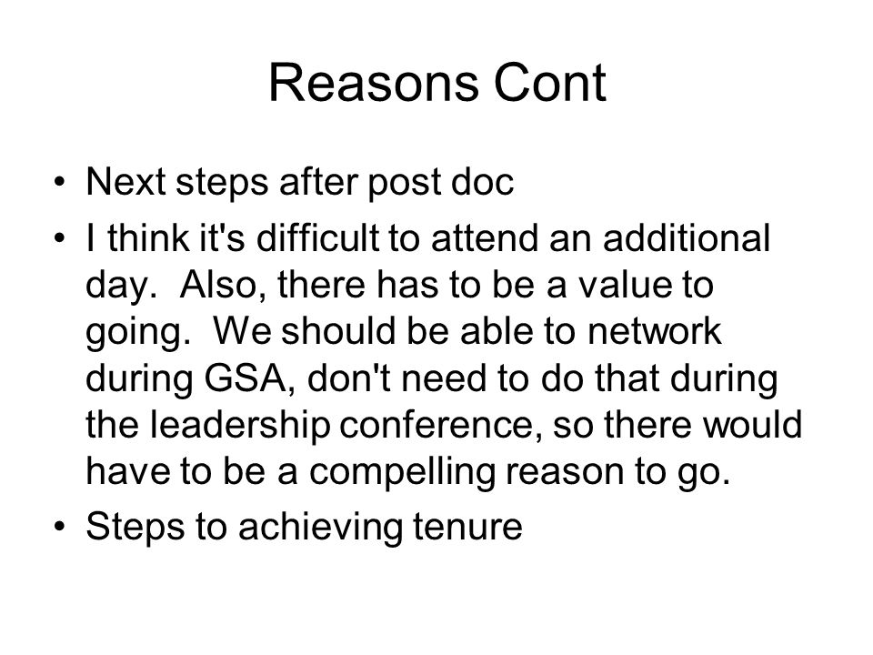 Reasons Cont Next steps after post doc I think it s difficult to attend an additional day.