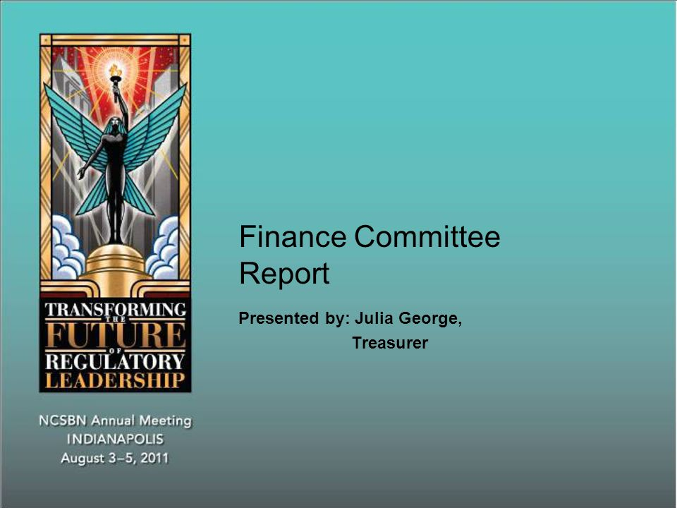 Finance Committee Report Presented by: Julia George, Treasurer