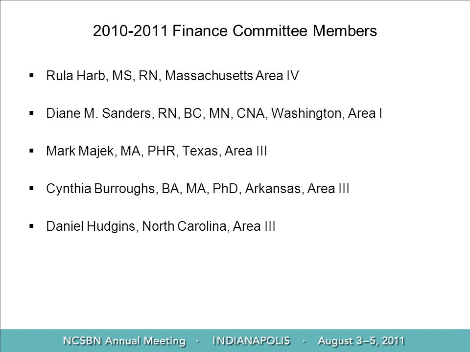 2010-2011 Finance Committee Members Rula Harb, MS, RN, Massachusetts Area IV Diane M.