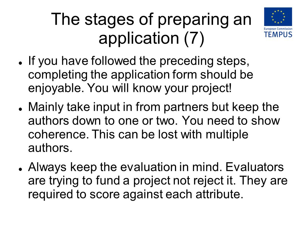 The stages of preparing an application (7) If you have followed the preceding steps, completing the application form should be enjoyable.