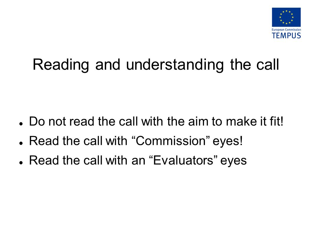 Reading and understanding the call Do not read the call with the aim to make it fit.