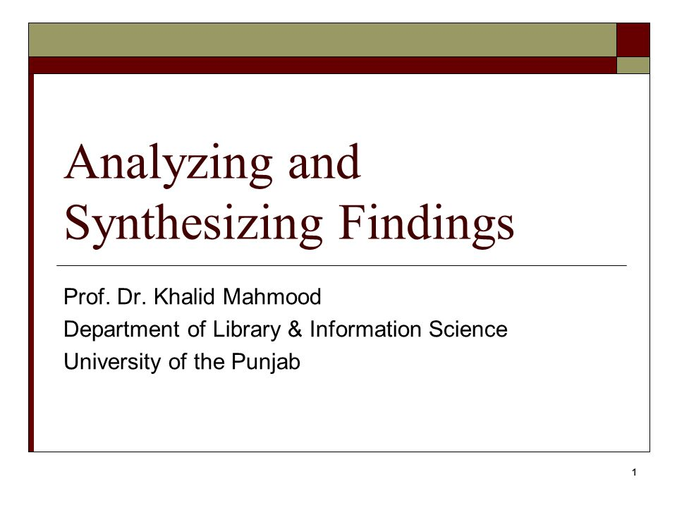 1 Analyzing and Synthesizing Findings Prof. Dr.