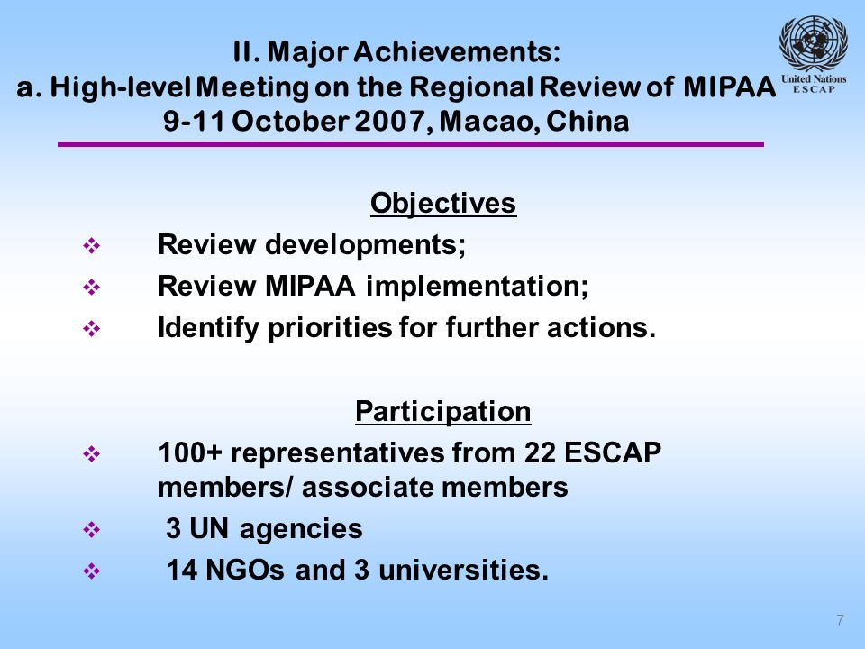 7 Objectives Review developments; Review MIPAA implementation; Identify priorities for further actions.