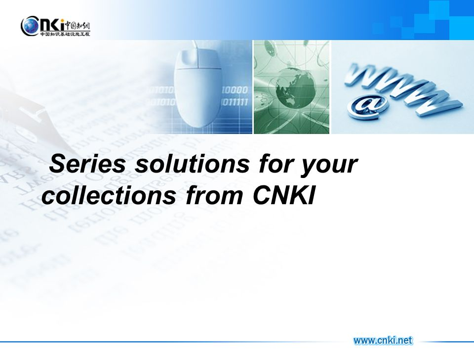 CNKI Series solutions for your collections from CNKI