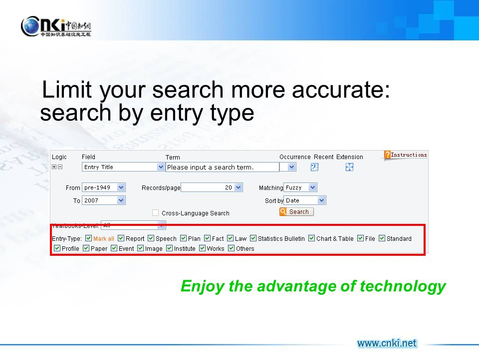 Limit your search more accurate: search by entry type Enjoy the advantage of technology