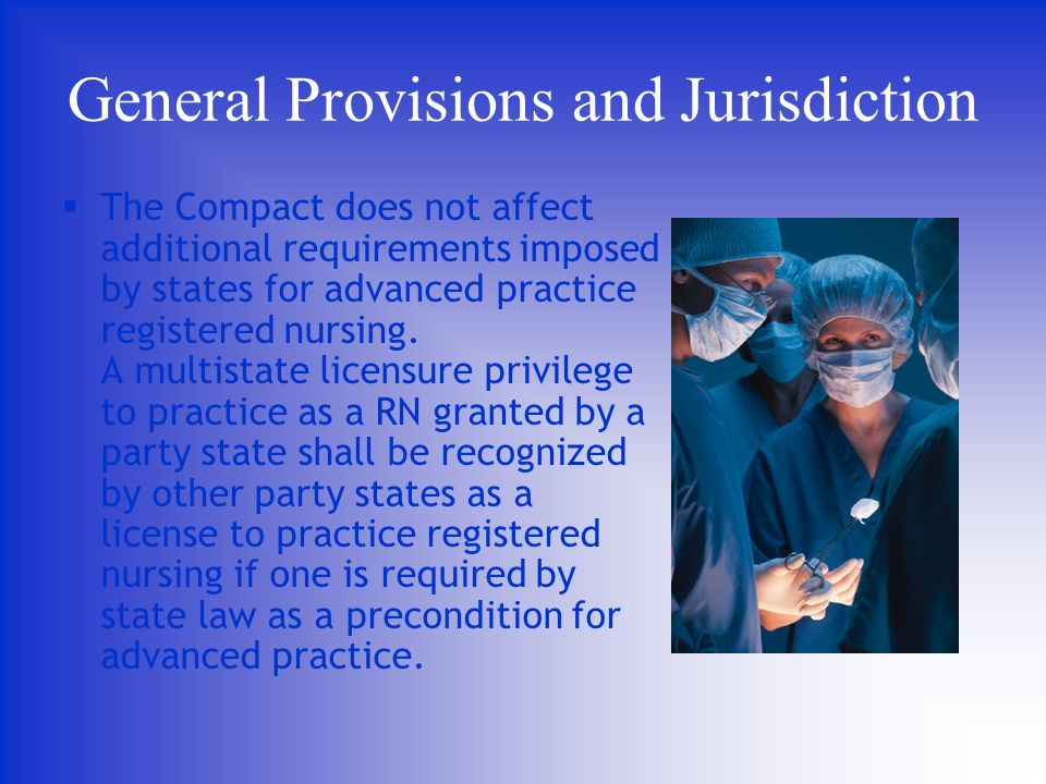 The Compact does not affect additional requirements imposed by states for advanced practice registered nursing.