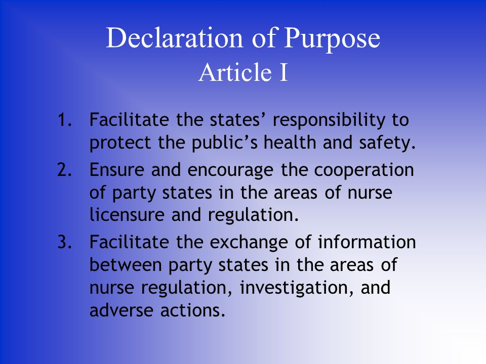 Declaration of Purpose 1.Facilitate the states responsibility to protect the publics health and safety.