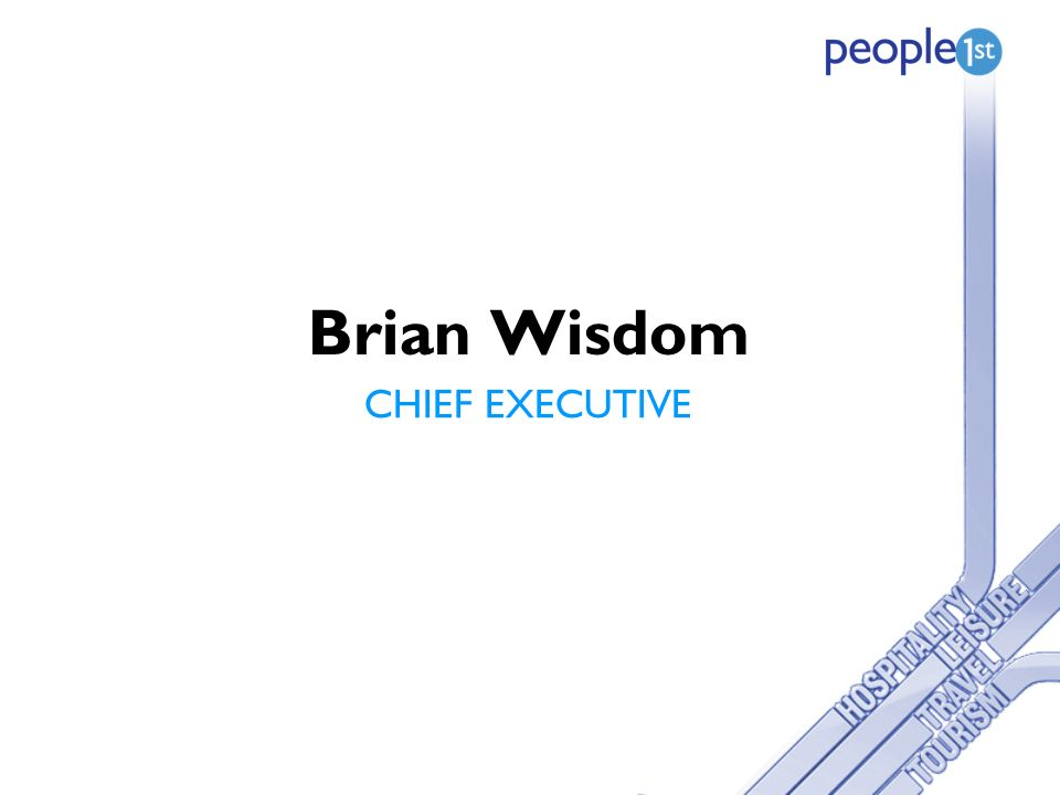 Brian Wisdom CHIEF EXECUTIVE