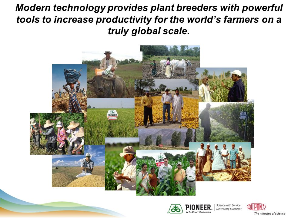 Modern technology provides plant breeders with powerful tools to increase productivity for the worlds farmers on a truly global scale.