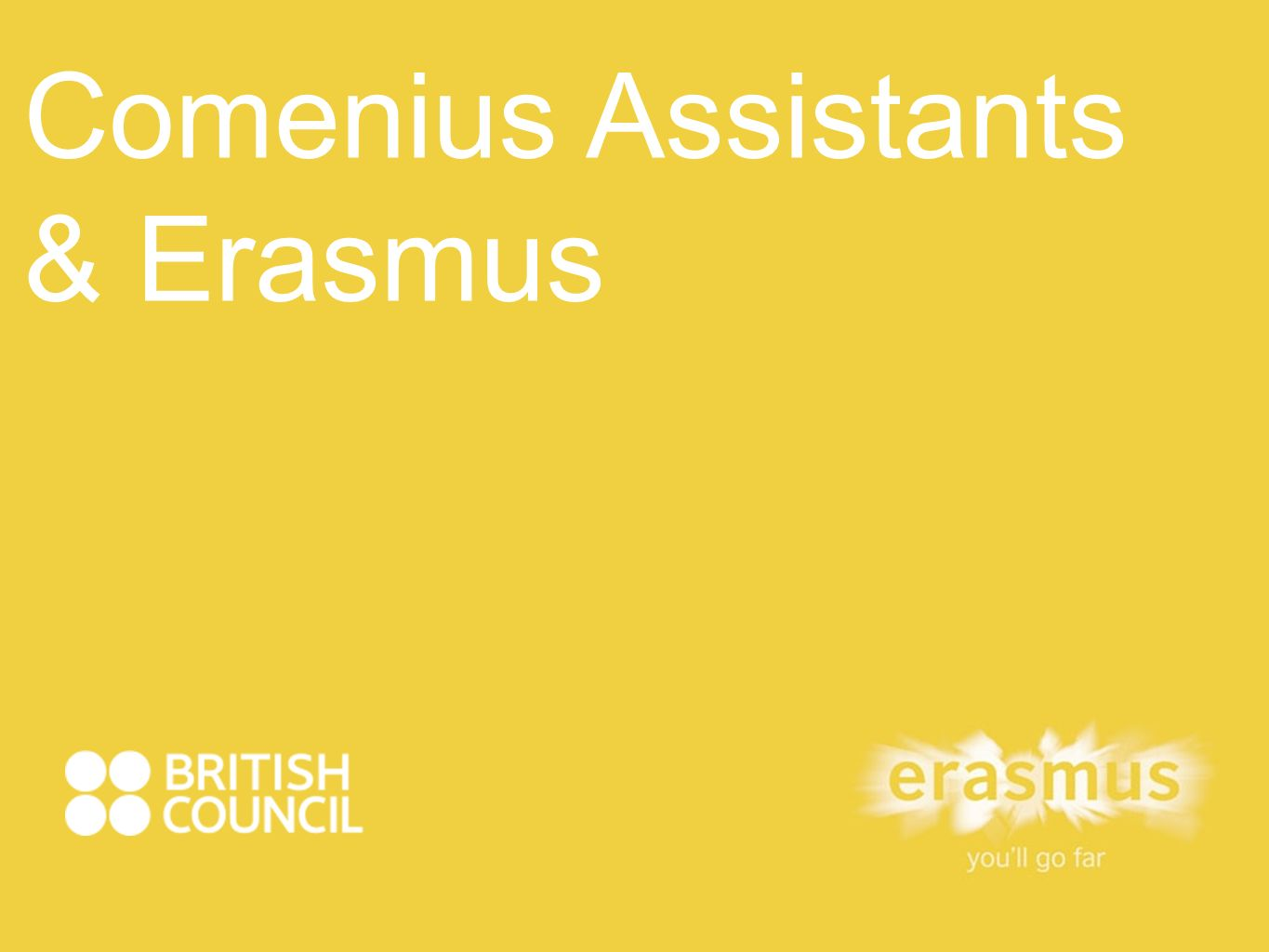Comenius Assistants & Erasmus