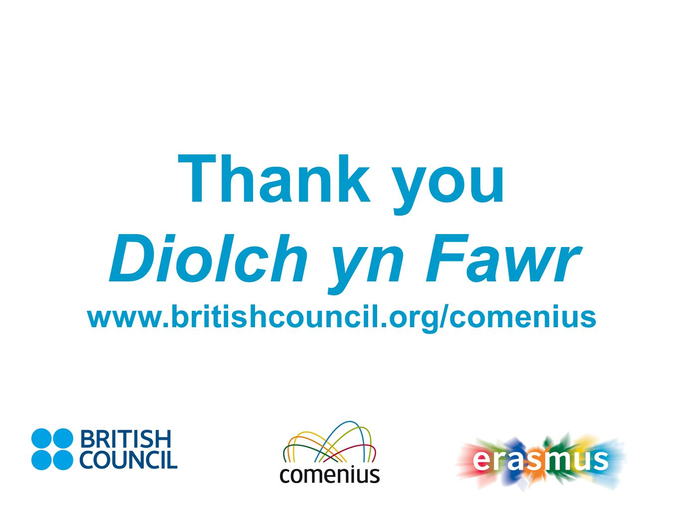 Thank you Diolch yn Fawr www.britishcouncil.org/comenius