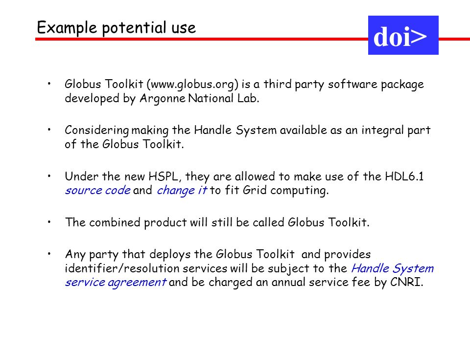 doi> Globus Toolkit (www.globus.org) is a third party software package developed by Argonne National Lab.