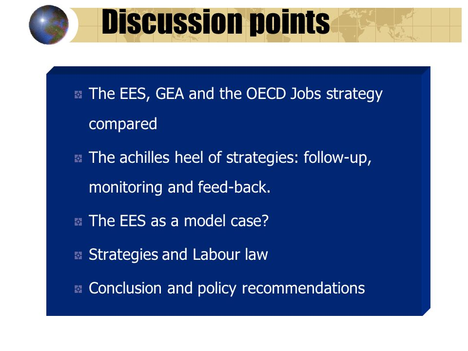 The EES, GEA and the OECD Jobs strategy compared The achilles heel of strategies: follow-up, monitoring and feed-back.