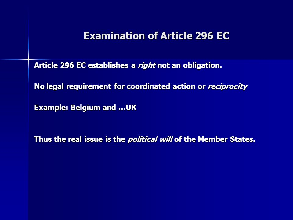 Examination of Article 296 EC Article 296 EC establishes a right not an obligation.