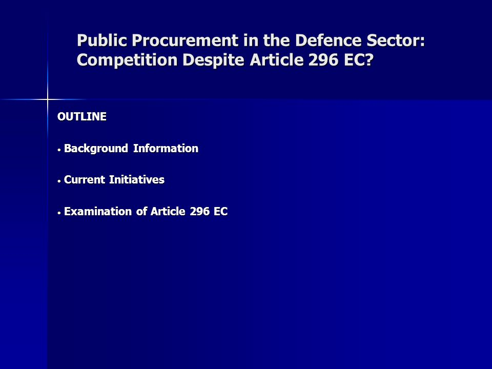 Public Procurement in the Defence Sector: Competition Despite Article 296 EC.