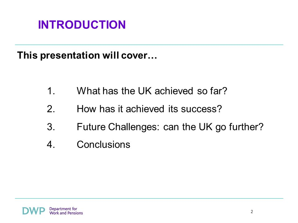 2 INTRODUCTION This presentation will cover… 1.What has the UK achieved so far.