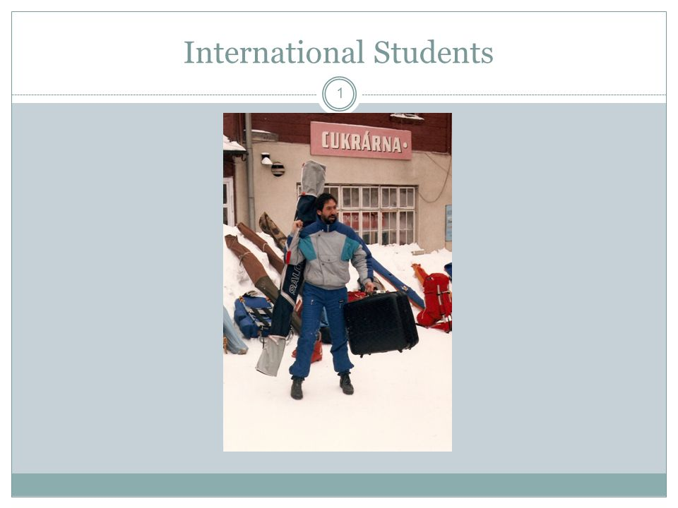 1 International Students