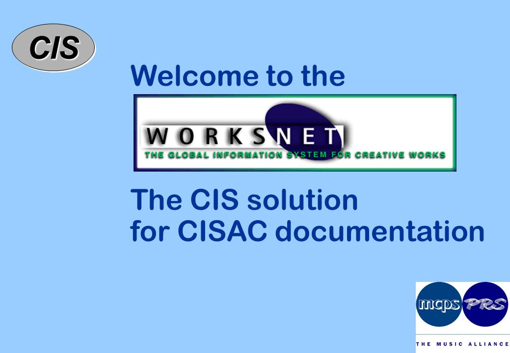 CISCIS Welcome to the The CIS solution for CISAC documentation