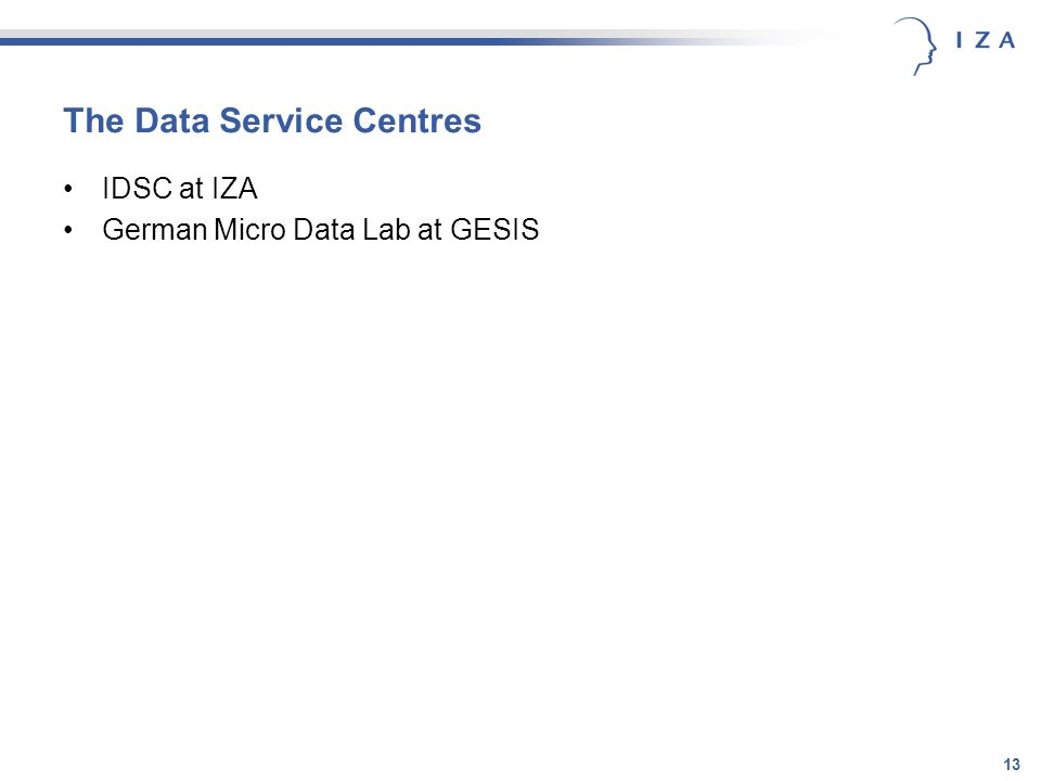 13 The Data Service Centres IDSC at IZA German Micro Data Lab at GESIS