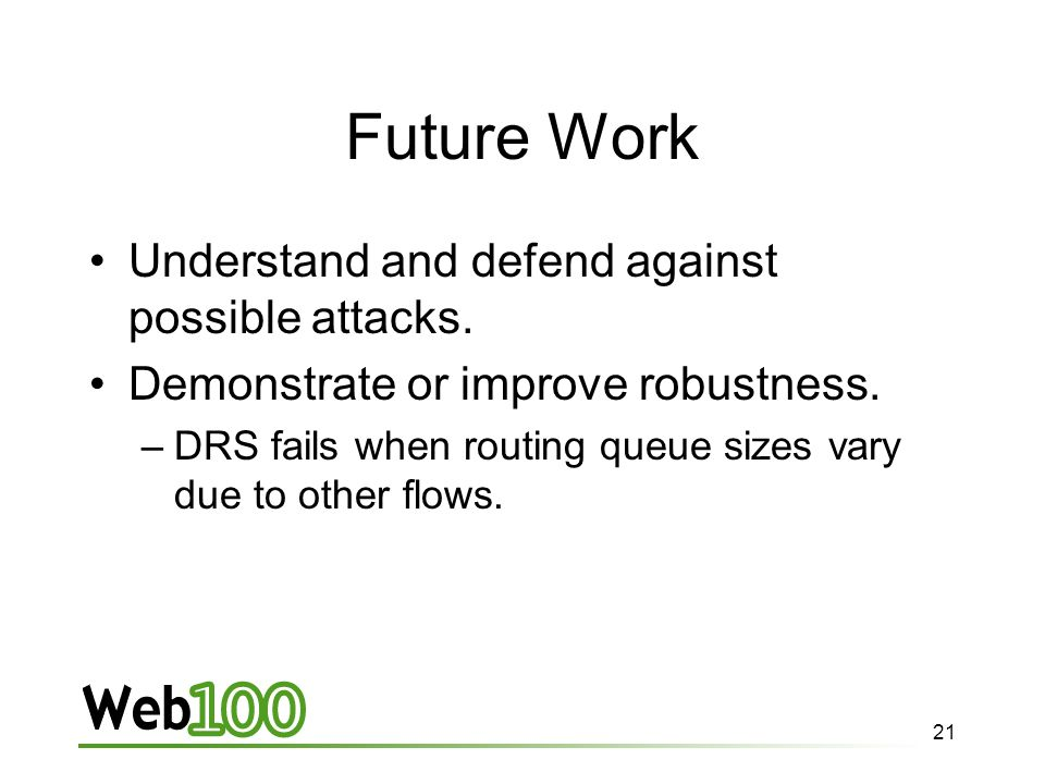 21 Future Work Understand and defend against possible attacks.