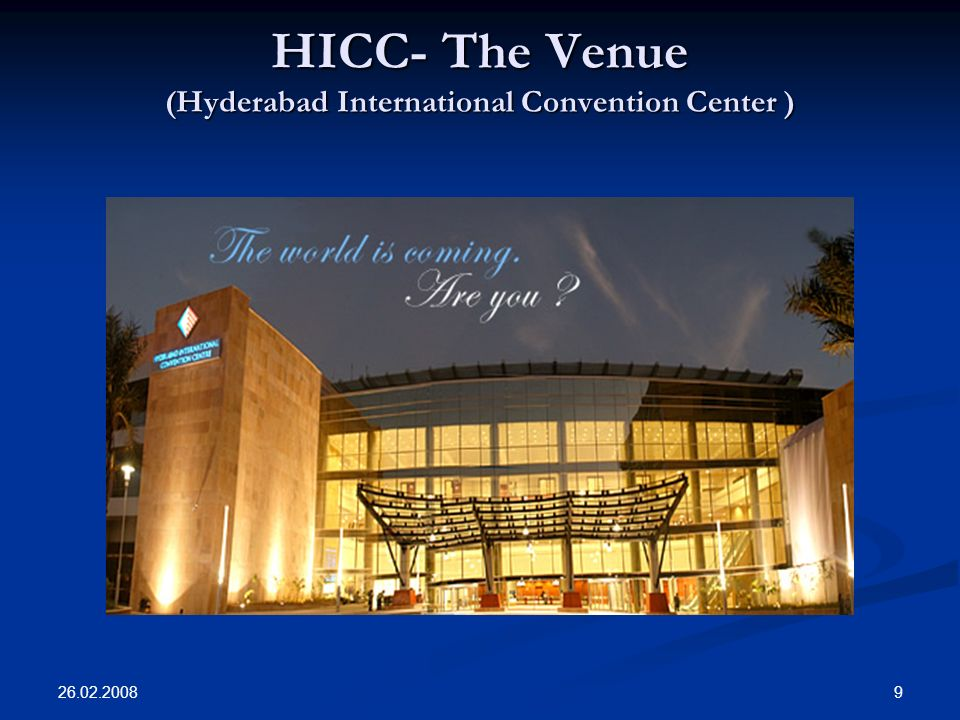 26.02.2008 9 HICC- The Venue (Hyderabad International Convention Center )