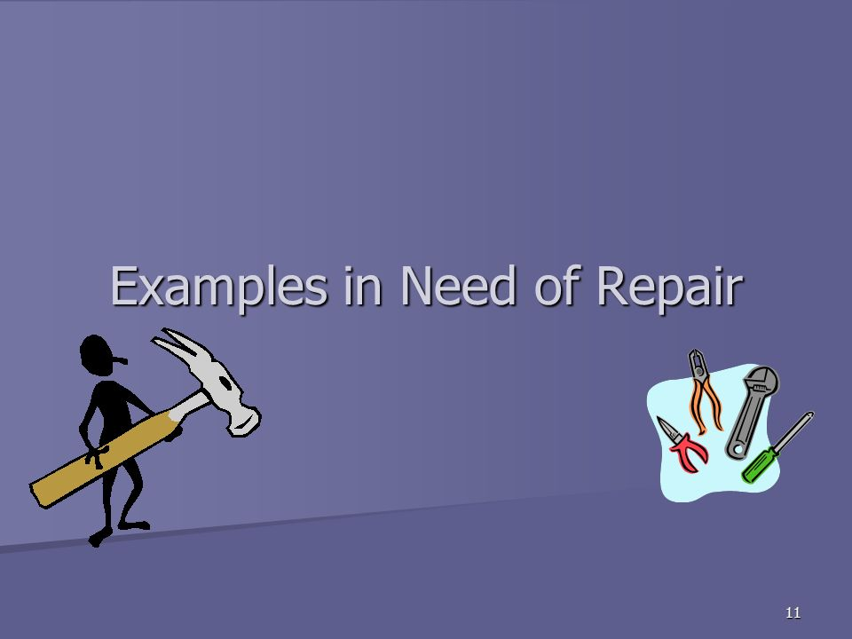 11 Examples in Need of Repair