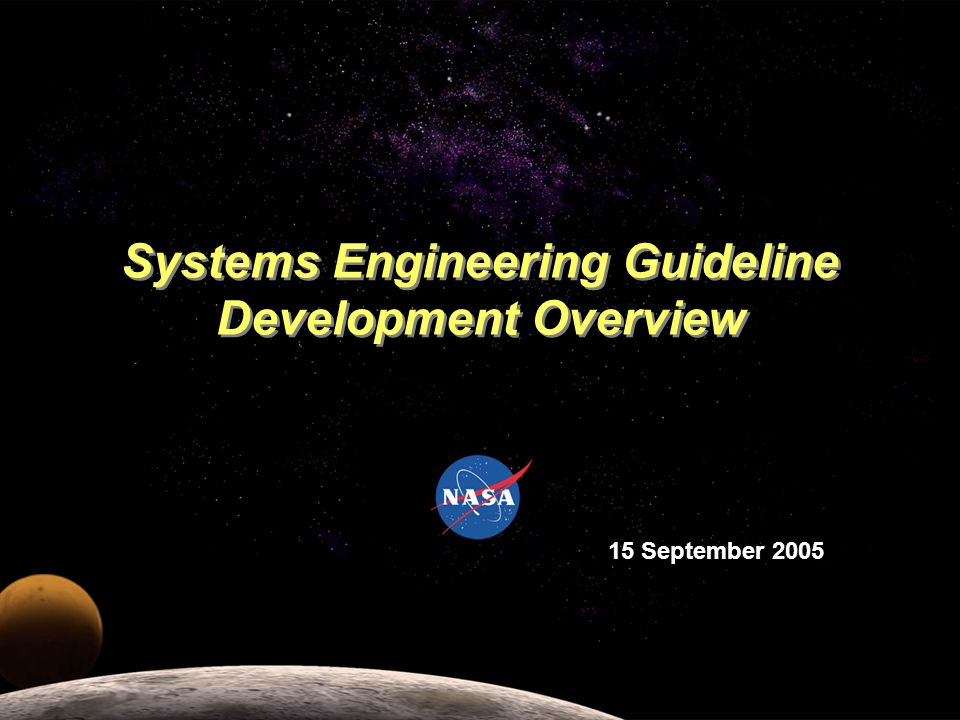 Systems Engineering Guideline Development Overview 15 September 2005