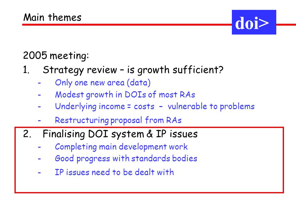 2005 meeting: 1.Strategy review – is growth sufficient.