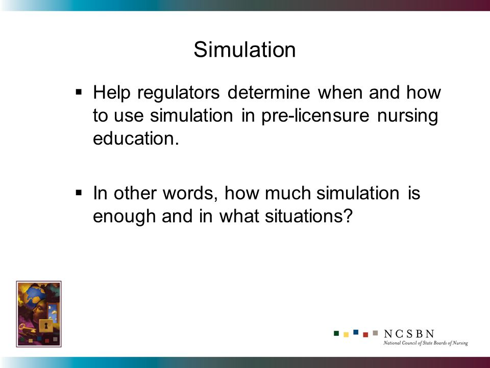 Help regulators determine when and how to use simulation in pre-licensure nursing education.
