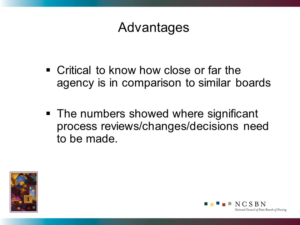 Critical to know how close or far the agency is in comparison to similar boards The numbers showed where significant process reviews/changes/decisions need to be made.