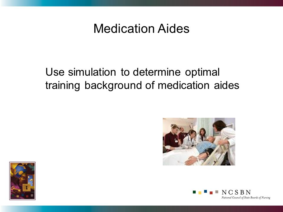 Use simulation to determine optimal training background of medication aides
