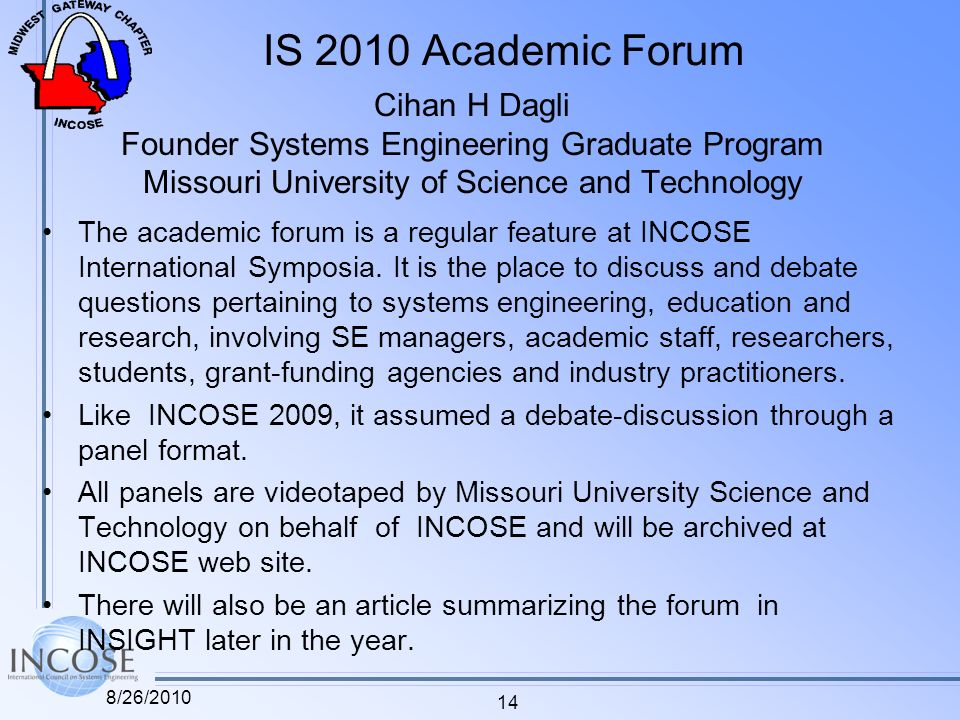 IS 2010 Academic Forum The academic forum is a regular feature at INCOSE International Symposia.